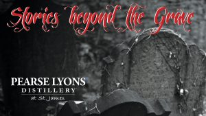 Pearse Lyons Distillery Stories Beyond the Grave